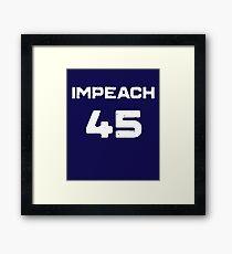 Anti-Trump Impeach 45 T-shirt Framed Print