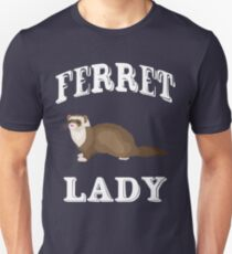 I Am A Ferret Lady Unisex T-Shirt