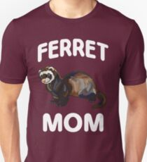 I Am A Ferret Mom Unisex T-Shirt