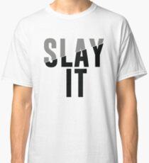 Slay It Classic T-Shirt