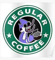 Regular Mordecai Coffee Poster