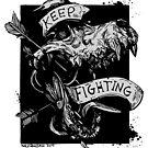 Keep Fighting  by WOLFSKULLJACK