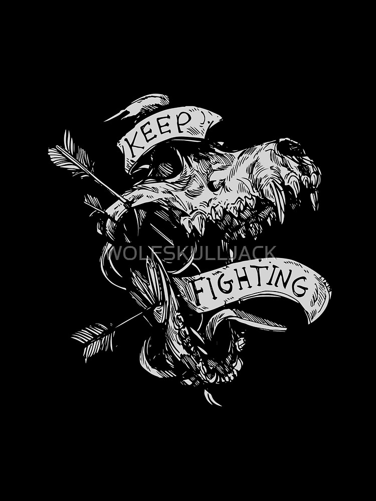 Keep Fighting  by WOLFSKULLJACK