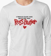 but ur not Ross Butler Long Sleeve T-Shirt
