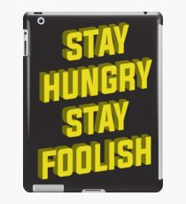 Stay hungry Stay Foolish iPad Case/Skin