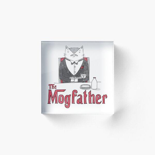 The Mogfather Acrylic Block