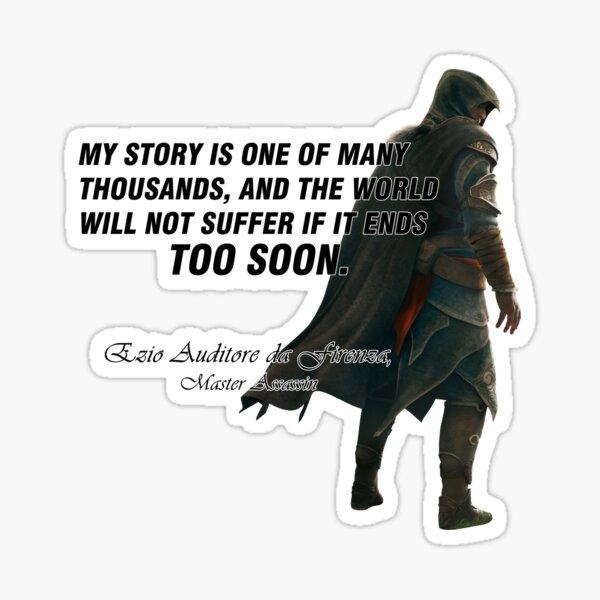 Ezio Auditore da Firenza Quote Sticker