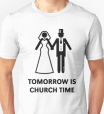 Tomorrow Is Church Time! (Stag Party / Hen Night / Black) Unisex T-Shirt