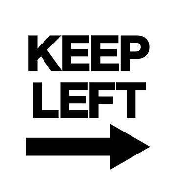 Keep left by kraytez