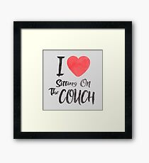 I Love Sitting On The Couch Framed Print
