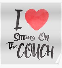 I Love Sitting On The Couch Poster