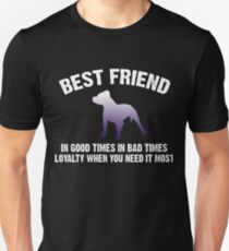 Pitbull Shirt -  Best Friend In Good Times In Bad Times Unisex T-Shirt