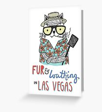 Fur & Loathing in Las Vegas Greeting Card