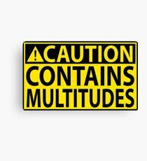 Caution: Contains Multitudes Canvas Print