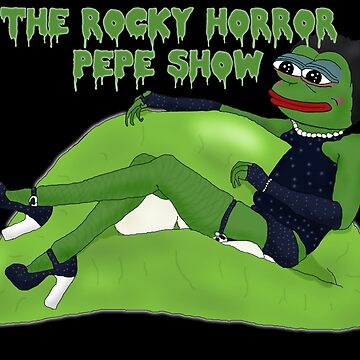 The Rocky Horror Pepe Show by smabd-sadmin