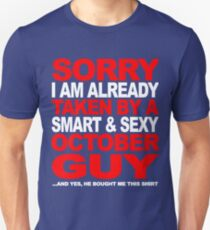 SORRY I AM ALREADY TAKEN BY A SMART AND SEXY OCTOBER GUY T-Shirt