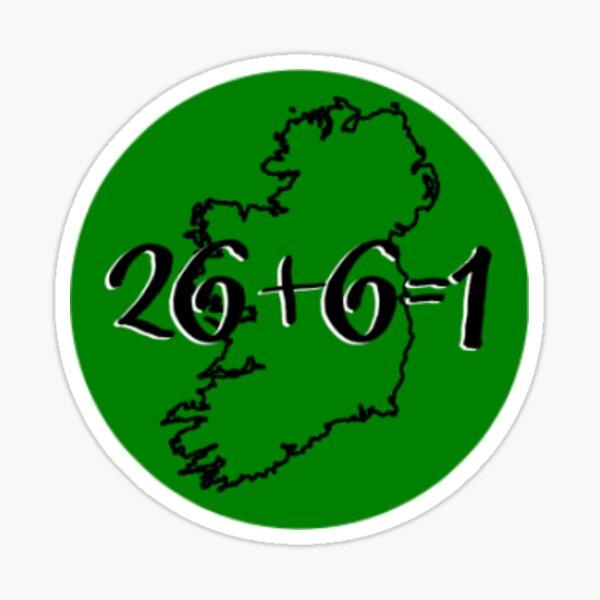 Twenty-Six Plus Six Equals One Ireland Sticker
