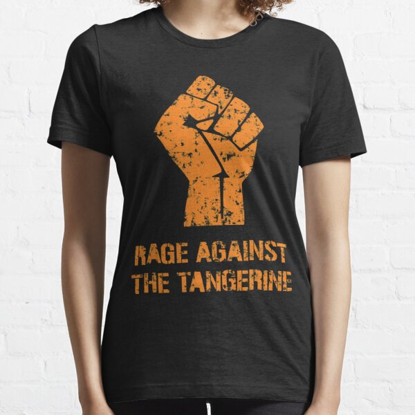 Rage Against the Tangerine Essential T-Shirt