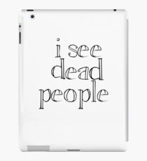 Sixth Sense - I See Dead People iPad Case/Skin
