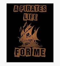 A Life of Piracy  Photographic Print