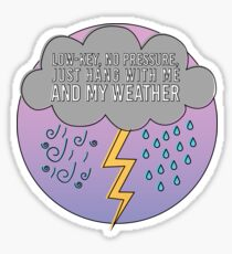 Low-Key No Pressure, just hang with me and my weather, Rose-Coloured Boy, Paramore Sticker