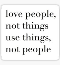 Drake Quote Love People Use Things Sticker