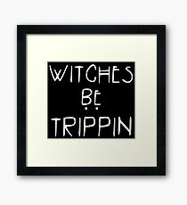 Witches Be Trippin Framed Print