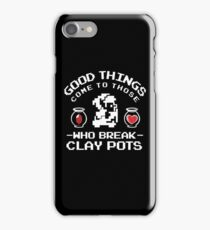Good Things Come to those who Break Clay Pots! Zelda inspired Quote iPhone Case/Skin
