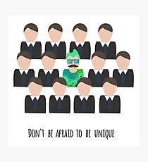 Dont be afraid to be unique motivating illustration Photographic Print