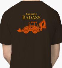 Backhoe Badass Classic T-Shirt