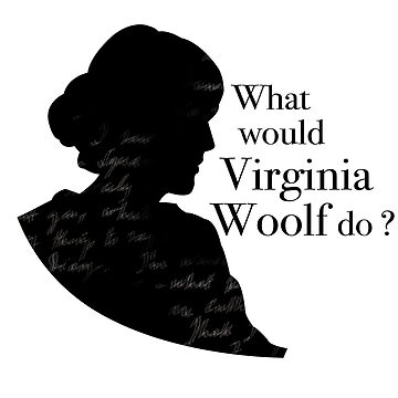 What would Virginia Woolf do ? by shyimg