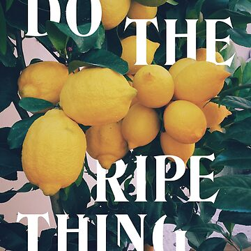 Do The Ripe Thing by delabrmr