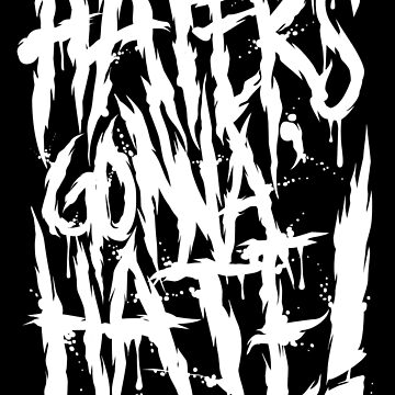 Haters Gonna Hate!!! by JoeyKnuckles