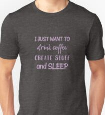 Coffee Create Sleep Unisex T-Shirt
