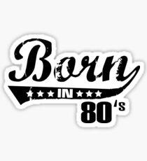Born in 80s Sticker