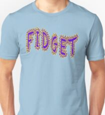 Fidget Spinner - FIDGET ON Unisex T-Shirt