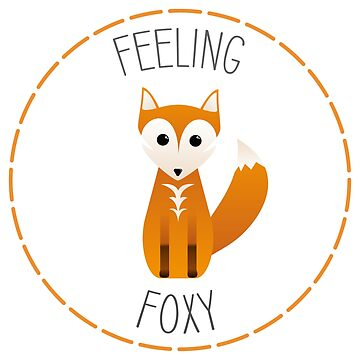 Feeling Foxy by PinkFoxDesigns