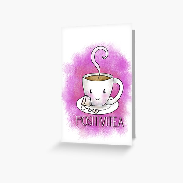 PositiviTEA - Whimsical Smiling Tea Cup in Pink Greeting Card