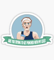 Are you trying to get punched with my legs???? Sticker