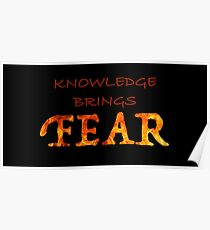 Knowledge Brings Fear Poster