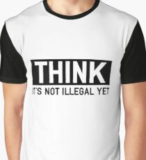 Thinking Is Still Legal Graphic T-Shirt