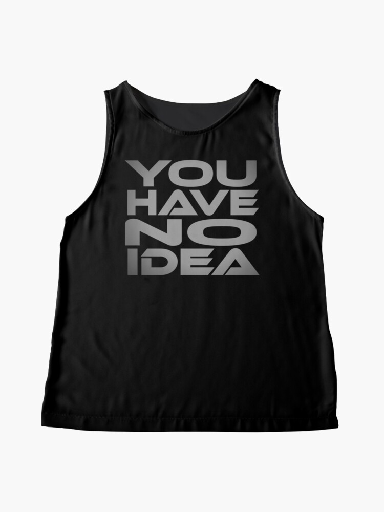 Alternate view of You Have No Idea Sleeveless Top