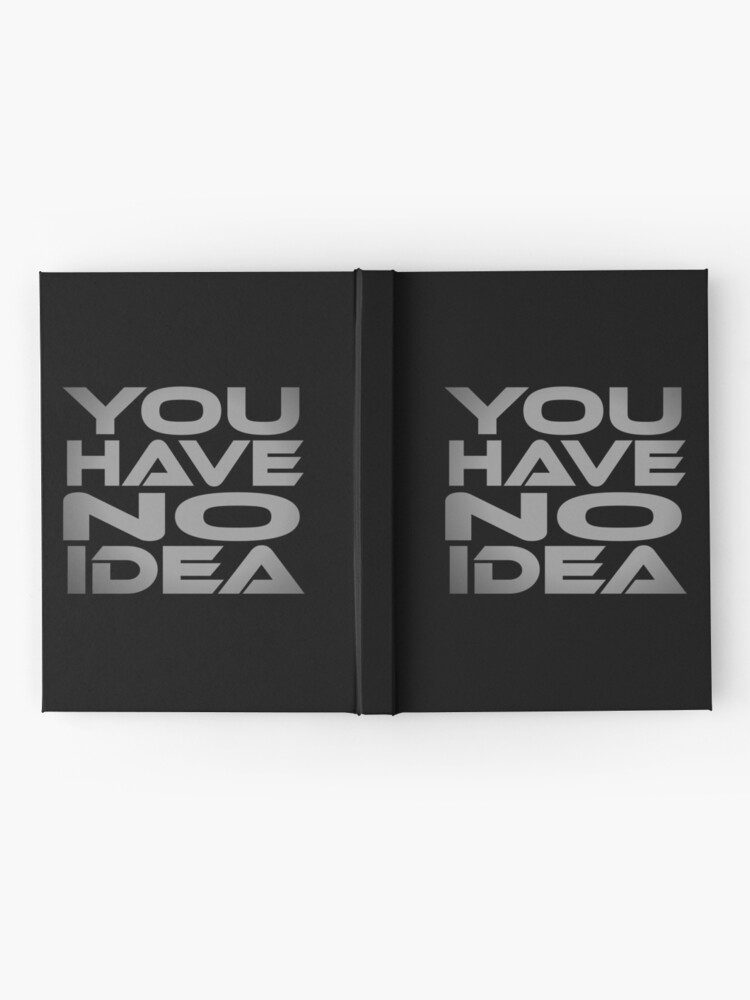 Alternate view of You Have No Idea Hardcover Journal