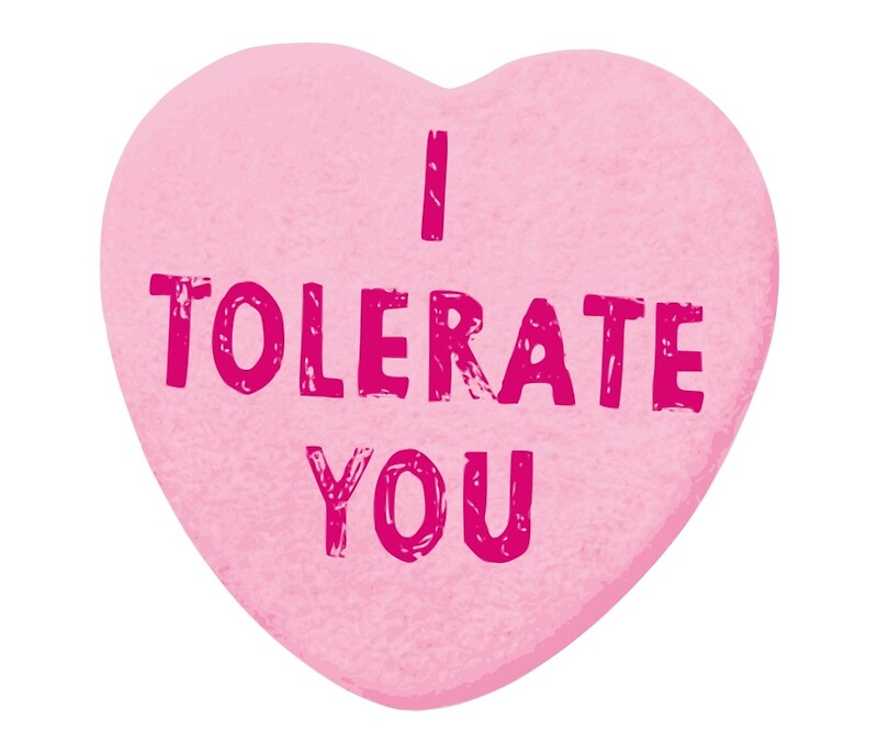 I Tolerate You Valentineu0027s Day Heart Candy By TheShirtYurt