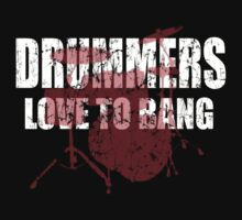 Drummers love to bang t shirt