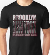 Brooklyn New York It's Where My Story Begins Unisex T-Shirt