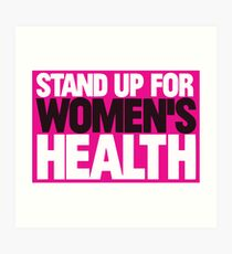 Stand Up for Women's Health Art Print
