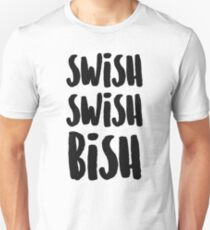 SWISH SWISH BISH (Black) Unisex T-Shirt