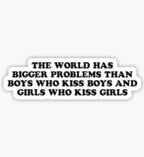 the world has bigger problems Sticker