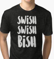 SWISH SWISH BISH (White) Tri-blend T-Shirt